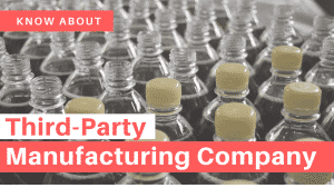 know about third party manufacturing company