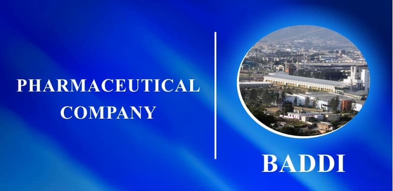 Pharma Companies in Baddi | List of Pharmaceutical Companies