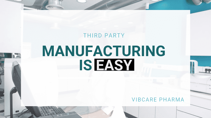 6 easy steps for Third Party Manufacturing in Pharma